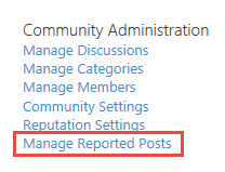 From the Community Administration section, click Manage Reported Posts.