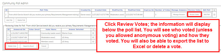 Click Review Votes; the votes will be displayed below the poll list. You may export to Excel, also.